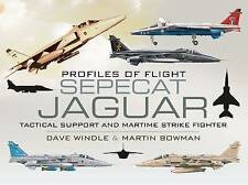 SEPECAT Jaguar Tactical Support and Maritime Strike Fighter by Bowman, Martin (