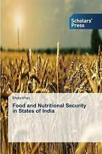 Food and Nutritional Security in States of India by Khan Bhola (2015, Paperback)