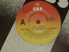 "PAUL ANKA *RARE 7"" 45 ' HOLD ME TIL THE MORNIN' COMES ' 1983 VGC"