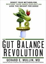 The Gut Balance Revolution : Boost Your Metabolism, Restore Your Inner Ecology a