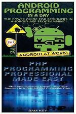 Android Programming in a Day! and PHP Programming Professional Made Easy by...