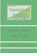 NEW Mean Reversion Trading Systems by Dr Howard B Bandy