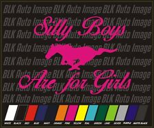 SILLY BOYS MUSTANGS ARE FOR GIRLS Truck outdoor Auto Car Stickers Decals