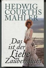 Hedwig Courths-Mahler - Das ist der Liebe Zaubermacht