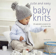 CUTE AND EASY BABY KNITS by Susie Johns : WH1/2 : PBL659 : NEW BOOK