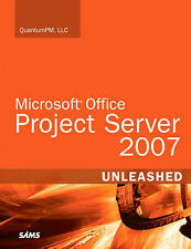Microsoft Office Project Server 2007 Unleashed by QuantumPM (Paperback, 2007)