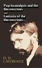 Psychoanalysis and the Unconscious; and, Fantasia of the Unconscious by D. H....