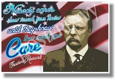 Nobody Cares How Much You Know - Theodore Roosevelt - NEW Famous Person POSTER