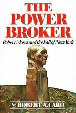 The Power Broker: Robert Moses and the Fall of New York ~ Caro, Robert A.