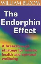 The Endorphin Effect: A Breakthrough Strategy for Holistic Health and Spiritual