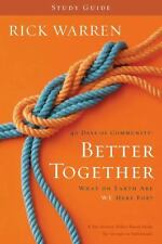 Better Together Study Guide: What On Earth Are We Here For? (Living with Purpose