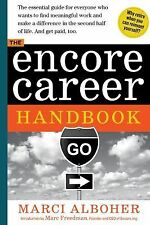 The Encore Career Handbook : How to Make a Living and a Difference in the...