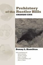 NEW - Prehistory of the Rustler Hills: Granado Cave by Hamilton, Donny L.