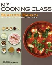 SEAFOOD BASICS 63 Recipes Illustrated Step by Step by Abi Fawcett SHRINKWRAPPED
