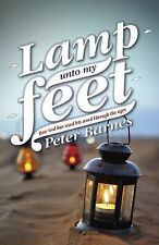 Lamp unto my Feet: How God has used His word through the ages