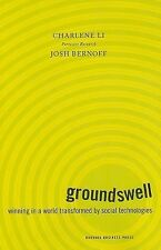 Groundswell : Winning in a World Transformed by Social Technologies by Josh B...