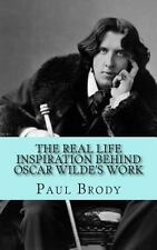 The Real Life Inspiration Behind Oscar Wilde's Work : A Play-By-Play Look at...