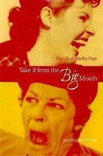 Take It from the Big Mouth : The Life of Martha Raye by Jean Maddern Pitrone...