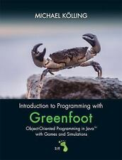 Introduction to Programming with Greenfoot Object Oriented Programming in Java