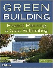 Green Building: Project Planning and Cost Estimating, , RSMeans, Very Good, 2010