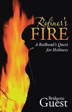 Refiner?s Fire : A Redhead?s Quest for Holiness by Bridgette Guest (2016,...