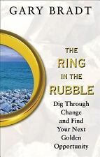 The Ring in the Rubble: Dig Through Change and Find Your Next Golden Opportunit