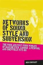 Networks Of Sound, Style And Subversion Crossley  Nick 9780719088643