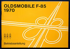 Owner's Manual * Betriebsanleitung 1970 Oldsmobile F-85   (D)