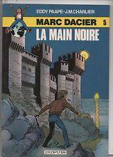 PAAPE. Marc Dacier 5. La Main Noire. DUPUIS 1980. EO. NEUF