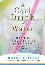 A Cool Drink of Water: Inspiring True Stories to Refresh Your Spirit, Guideposts