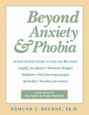 Beyond Anxiety and Phobia: A Step-by-Step Guide to Lifetime Recovery By Edmund