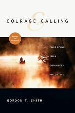 Courage and Calling : Embracing Your God-Given Potential by Gordon T. Smith...