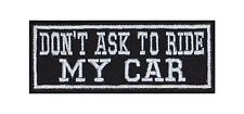 Dont ask to ride my Car Biker Patches Aufnäher Motorrad MC Bügelbild Sayings Bad