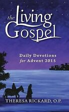 Living Gospel: Daily Devotions for Advent 2015 by Theresa Rickard and Theresa...