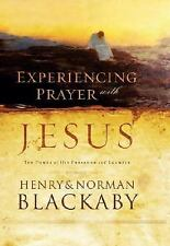 Experiencing Prayer with Jesus : The Power of His Presence and Example by...