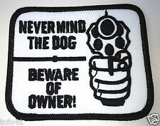 *** NEVER MIND THE DOG  BEWARE OF OWNER ***...Pro-Gun Biker Patch PM4052 EE