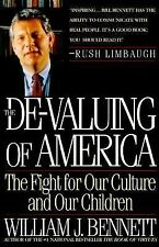 De-Valuing Of America: The Fight For Our Culture And Our Children, William J. Be
