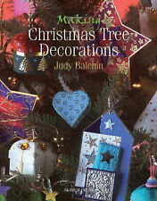 Making Christmas Tree Decorations by Judy Balchin NEW Art & Craft Book