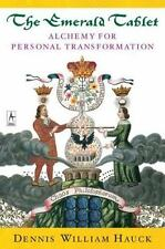 The Emerald Tablet: Alchemy for Personal Transformation Dennis William Hauck Boo