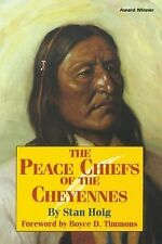 The Peace Chiefs of the Cheyennes by Stanley Hoig (1990, Paperback)