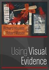 Using Visual Evidence by Robert Matson and Richard Howells (2009, Paperback)