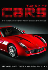 The A - Z of Cars: The Greatest Automobiles Ever Made, Buckley, Martin, Holloway