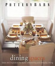 Pottery Barn Dining Spaces: Fresh Ideas for Casual Entertaining, Everyday Dining