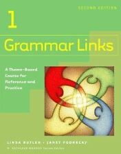 Grammar Links: Grammar Links 1 : A Theme-Based Course for Reference and...