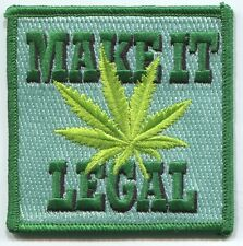 MAKE IT LEGAL pot leaf EMBROIDERED PATCH **FREE SHIPPING** -weed hemp 420