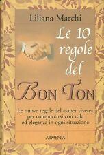 Le 10 regole del Bon Ton. di Liliana Marchi - Rilegato Ed. Armenia
