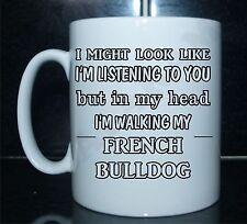 LISTENING BUT IN MY HEAD I AM WALKING MY FRENCH BULLDOG PRINTED Tea/Coffee Mug