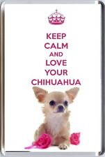 KEEP CALM and LOVE YOUR Chihuahua Fridge Magnet with Chihuahua & Pink Rose image