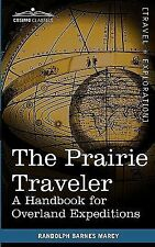 The Prairie Traveler : A Handbook for Overland Expeditions by Randolph Barnes...