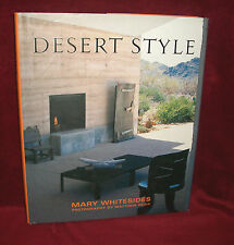 DESERT STYLE by Mary Whitesides 2003 Hardcover 1st Edition